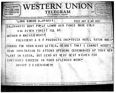 The congratulatory telegram from Dwight D. Eisenhower, President of the United States, to Arthur Maciszewski for the opening of his electronics plant, ARF Products, Inc., in Raton.